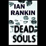 Dead Souls: An Inspector Rebus Novel | Ian Rankin