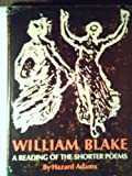 William Blake : A Reading of the Shorter Poems