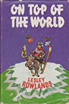 On Top of the World by Leslie Rowlands