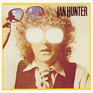 Ian Hunter Youre Never Alone With A Schizophrenic