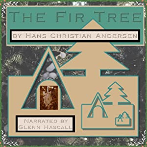 The Fir Tree | [Hans Christian Andersen]