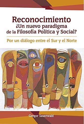 reconocimiento-un-nuevo-paradigma-de-la-filosofia-politica-y-social