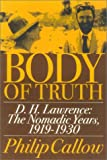 Body of Truth: D.H. Lawrence :The Nomadic Years, 1919-1930