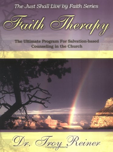 Faith Therapy: The Ultimate Program for Salvation-based Counseling in the Church