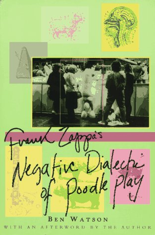 Frank Zappa: The Negative Dialectics of Poodle Play, by Ben Watson