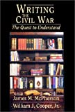 img - for Writing the Civil War: The Quest to Understand book / textbook / text book
