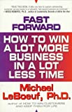 img - for Fast-forward: how to win a lot more business in a lot less t book / textbook / text book
