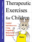 img - for Therapeutic Exercises for Children: Guided Self-Discovery Using Cognitive-Behavioral Techniques book / textbook / text book
