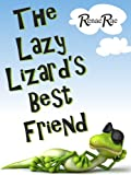 The Lazy Lizard's Best Friend (Children's Book Ages 3-7)