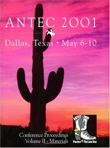 Spe/Antec 2001 Proceedings (Society Of Plastics Engineers Annual Technical Conference And Exhibit//Antec)