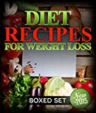 Diet Recipes for Weight Loss (Boxed Set): 2 Day Diet Plan to Lose Pounds in 2015