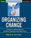 img - for Organizing Change: An Inclusive, Systemic Approach to Maintain Productivity and Achieve Results book / textbook / text book