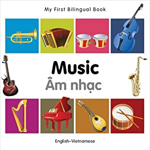 My First Bilingual Book-Music (English-Vietnamese), Milet Publishing