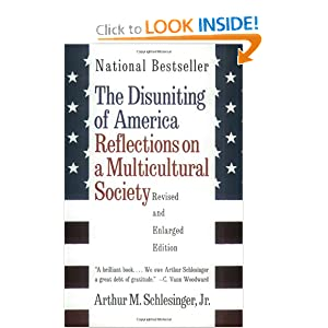 The Disuniting of America: Reflections on a Multicultural Society (Revised and Enlarged Edition) by Arthur Meier Schlesinger