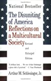 The Disuniting of America: Reflections on a Multicultural Society (Revised and Enlarged Edition) (0393318540) by Schlesinger, Arthur Meier