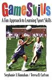 GameSkills : a fun approach to learning sport skills /