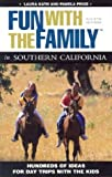 img - for Fun with the Family in Southern California, 4th: Hundreds of Ideas for Day Trips with the Kids (Fun with the Family Series) book / textbook / text book