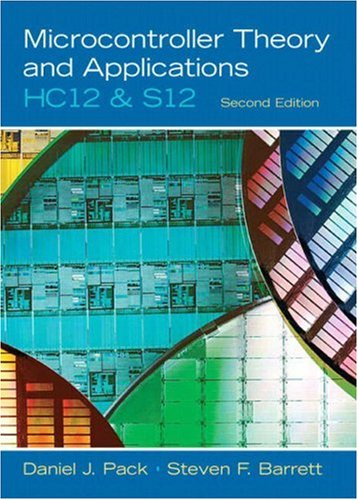 Microcontroller Theory and Applications: HC12 and  S12...