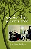 Under the Heaven Tree (1589396464) by Bridges, William