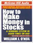 How to Make Money in Stocks: A Winnin...