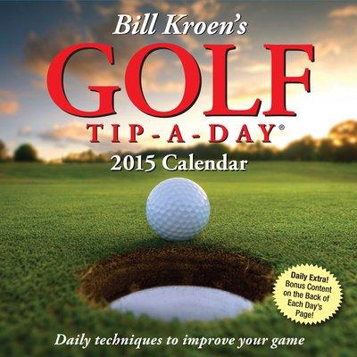 (5X5) Bill Kroen'S Golf Tip-A-Day - 2015 Calendar