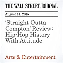 'Straight Outta Compton' Review: Hip-Hop History With Attitude (       UNABRIDGED) by Joe Morgenstern Narrated by Ken Borgers