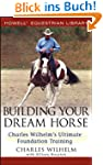 Building Your Dream Horse: Charles Wi...