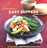 img - for The Big Book of Easy Suppers: 270 Delicious Recipes for Casual Everyday Cooking book / textbook / text book