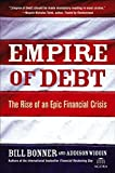 Empire of Debt: The Rise of an Epic Financial Crisis (Agora Series)