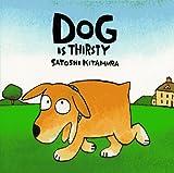 Dog is Thirsty (0374318069) by Kitamura, Satoshi