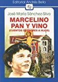 img - for Marcelino Pan y Vino: (Cuento de Padres A Hijos) (Editorial Andres Bello (Series)) (Spanish Edition) book / textbook / text book