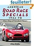 American Road Race Specials, 1934-70:...