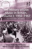 img - for The History of Live Music in Britain, Volume I: 1950-1967 (Ashgate Popular and Folk Music Series) book / textbook / text book