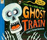 Come for a Ride on the Ghost Train (0744577942) by Hawkins, Colin