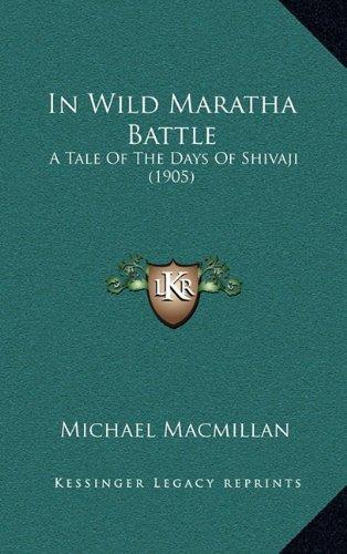 In Wild Maratha Battle: A Tale of the Days of Shivaji (1905)