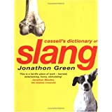 Cassell Dictionary Of Slangby Jonathon Green