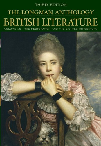 Longman Anthology of British Literature, Volume 1C: The Restoration and the Eighteenth Century, The (3rd Edition)