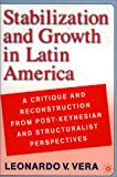 Stabilization and Growth in Latin America: A Critique and Reconstruction from Post-Keynesian and Structuralist Perspectives