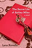 The Secret Life of Ashley Miles  Amazon.Com Rank: # 7,368,135  Click here to learn more or buy it now!
