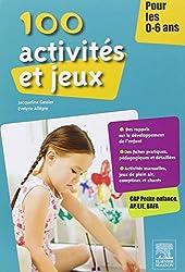 100 activités et jeux pour les 0-6 ans 2e