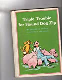 Triple trouble for hound dog Zip, (081164037X) by Steele, William O