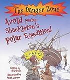 Avoid Joining Shackleton's Polar Expedition! (Danger Zone)