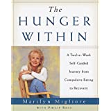 The Hunger Within: An Twelve Week Guided Journey from Compulsive Eating to Recovery ~ Marilyn Migliore