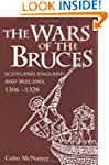 The Wars of the Bruces: Scotland, Eng...
