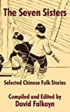 img - for The Seven Sisters: Selected Chinese Folk Stories book / textbook / text book