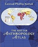 The Kottak anthropology atlas (0072832282) by Allen, John L