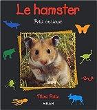 echange, troc Paul Starosta - Le hamster. Petit curieux