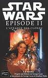 L'attaque Des Clones / Attack of the Clones (Star Wars) (French Edition)