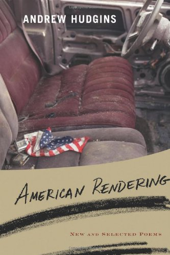 American Rendering: New and Selected Poems, Andrew Hudgins