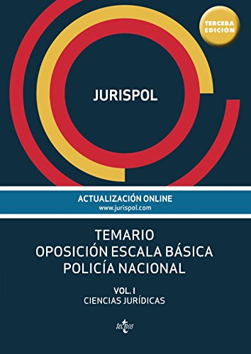 Temario Oposición Escala Básica Policía Nacional. Ciencias Jurídicas -Volumen I (Derecho - Práctica Jurídica)